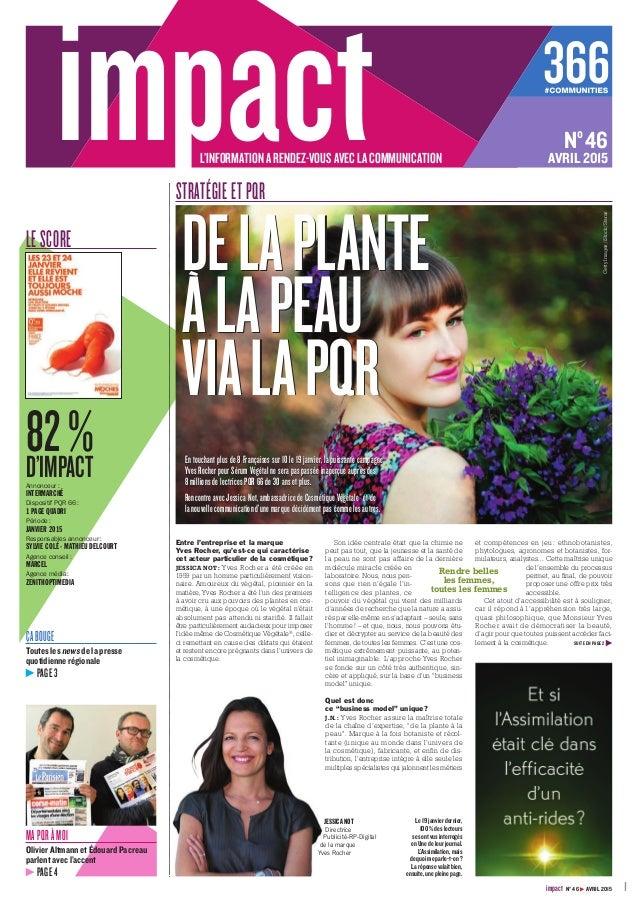 1impact N° 46 AVRIL 2015 En touchant plus de 8 Françaises sur 10 le 19 janvier, la puissante campagne Yves Rocher pour Sér...