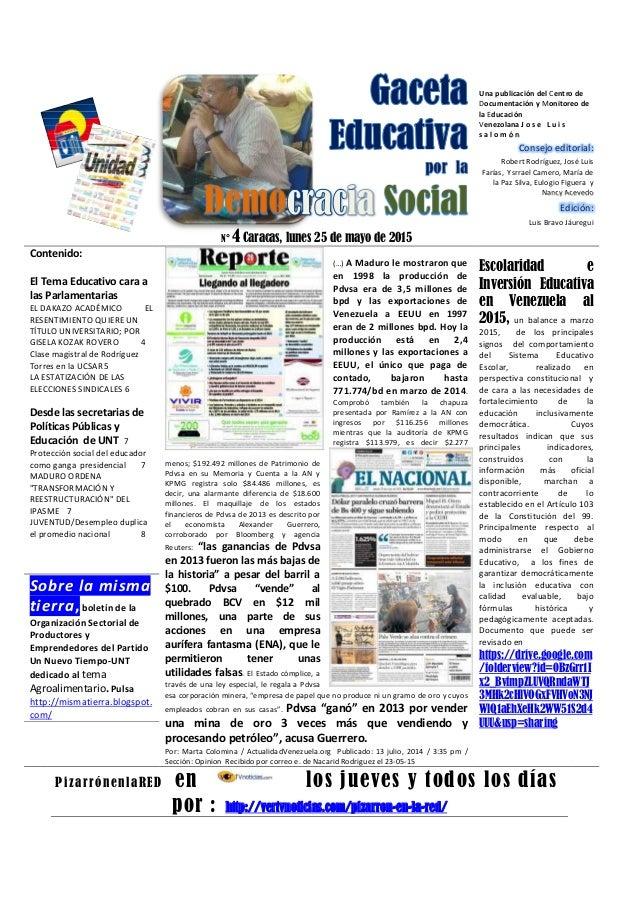 N° 4 Caracas, lunes 25 de mayo de 2015 Una publicación del Centro de Documentación y Monitoreo de la Educación Venezolana ...