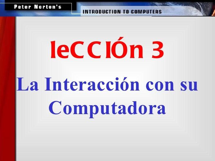 La Interacción con su Computadora leCCIÓn 3