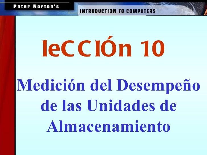 <ul><ul><li>Medición del Desempeño de las Unidades de Almacenamiento </li></ul></ul>leCCIÓn 10