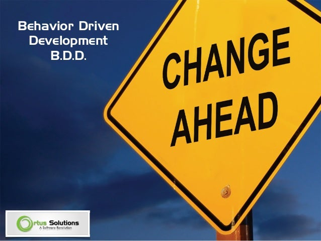 Behavior Driven Development B.D.D.