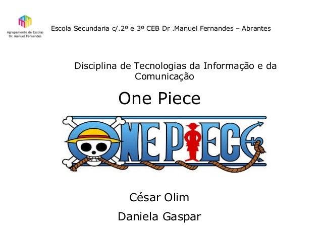Escola Secundaria c/.2º e 3º CEB Dr .Manuel Fernandes – AbrantesDisciplina de Tecnologias da Informação e daComunicaçãoOne...