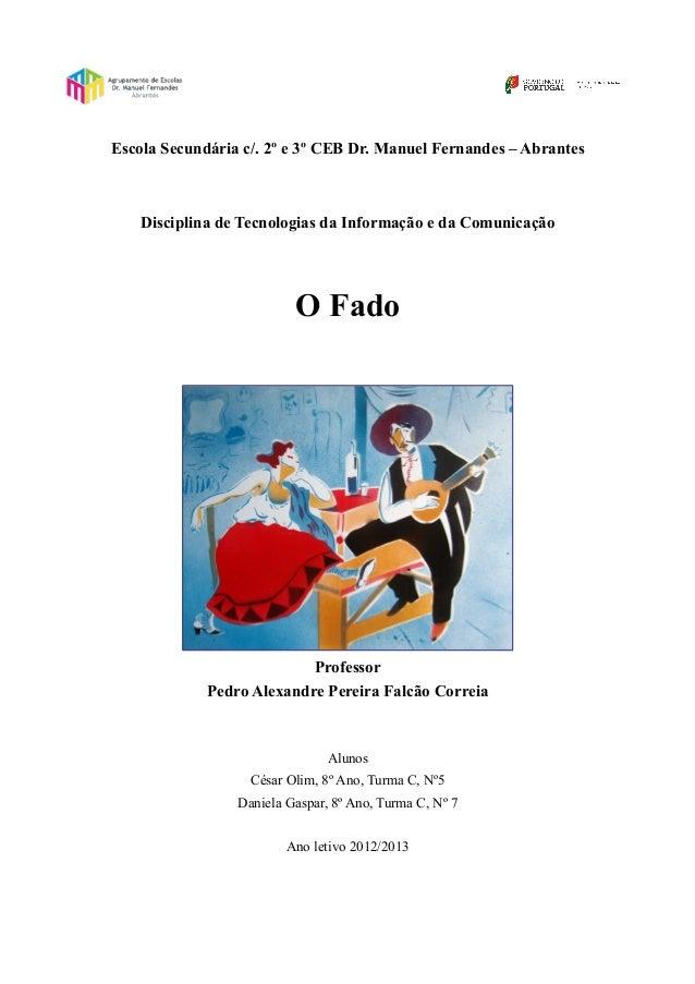 Escola Secundária c/. 2º e 3º CEB Dr. Manuel Fernandes – AbrantesDisciplina de Tecnologias da Informação e da ComunicaçãoO...