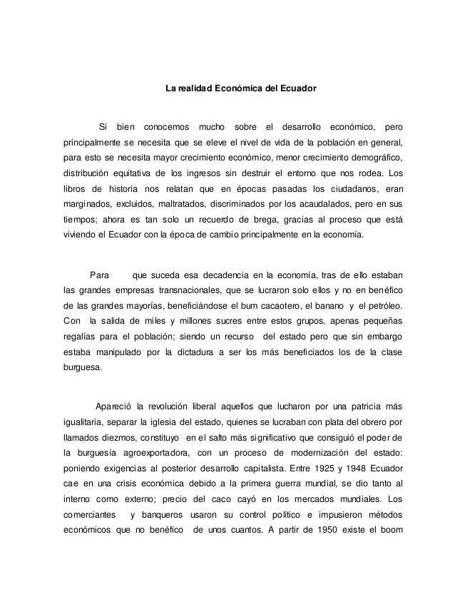 La realidad Económica del Ecuador  Si bien conocemos mucho sobre el desarrollo económico, pero  principalmente se necesita...