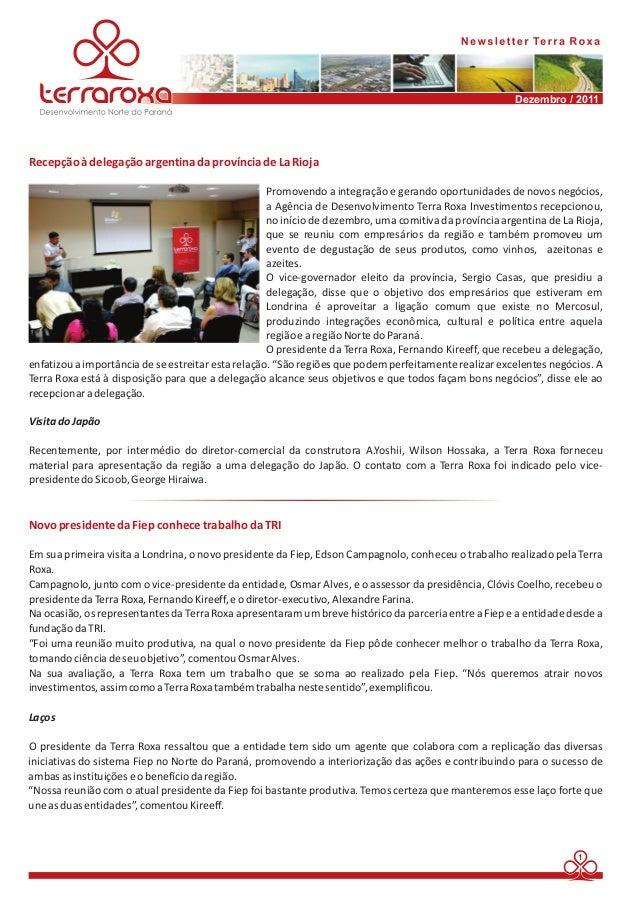 Dezembro / 2011  Promovendo a integração e gerando oportunidades de novos negócios,  a Agência de Desenvolvimento Terra Ro...