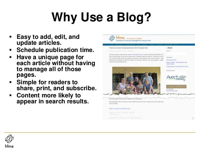 Why Use a Blog?  Easy to add, edit, and update articles.  Schedule publication time.  Have a unique page for each artic...