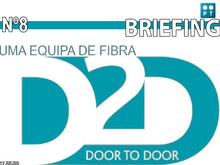 Nº8<br />BRIEFING<br />UMA EQUIPA DE FIBRA<br />17 JULHO<br />