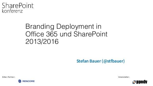 Silber-Partner: Veranstalter: Branding Deployment in Office 365 und SharePoint 2013/2016 Stefan Bauer (@stfbauer)