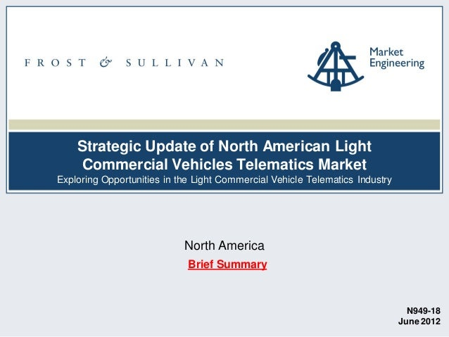 Strategic Update of North American Light Commercial Vehicles Telematics Market Exploring Opportunities in the Light Commer...