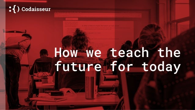 How we teach the future for today