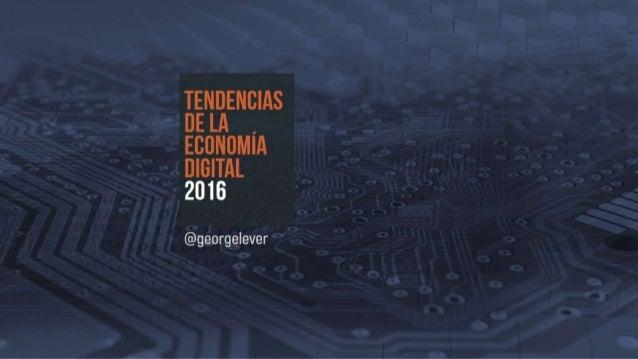 Tendencias de la Economía Digital 2016
