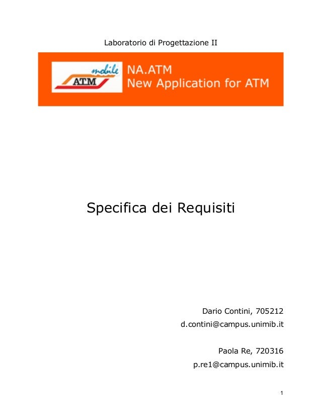 1  Laboratorio di Progettazione II  Specifica dei Requisiti  Dario Contini, 705212  d.contini@campus.unimib.it  Paola Re, ...
