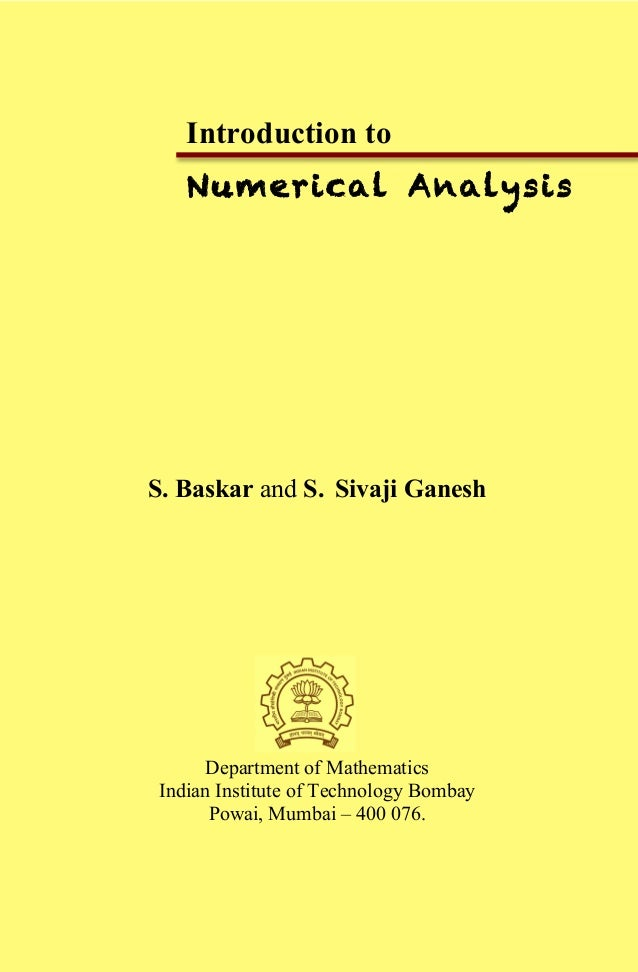Introduction to Numerical Analysis S. Baskar and S. Sivaji Ganesh Department of Mathematics Indian Institute of Technology...