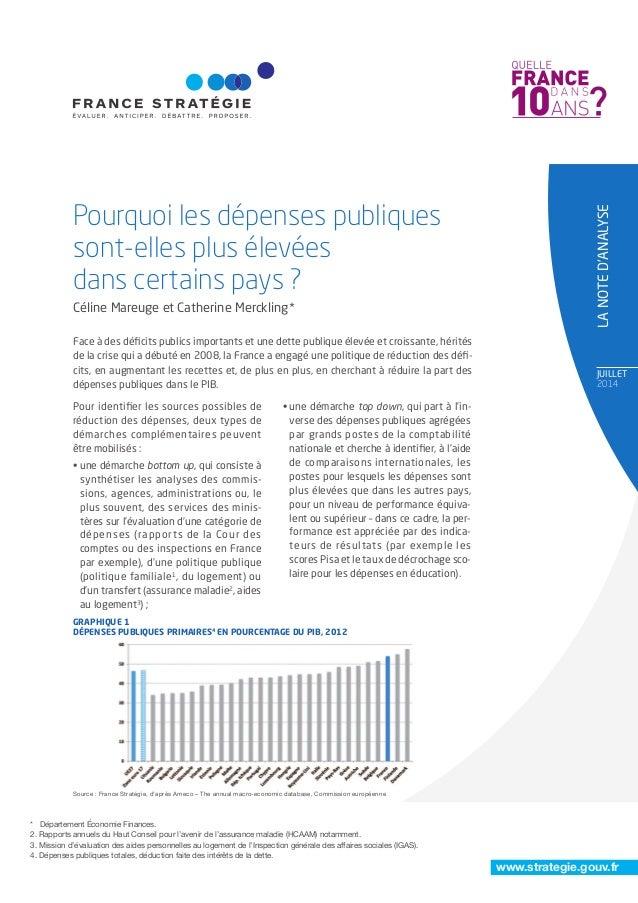 juILLET 2014 www.strategie.gouv.fr Pourquoi les dépenses publiques sont-elles plus élevées dans certains pays ? Pour ident...