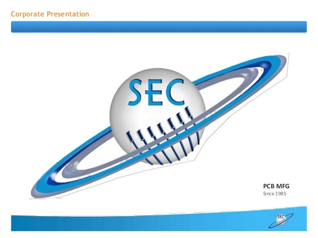 Corporate Presentation PCB MFG Since 1985