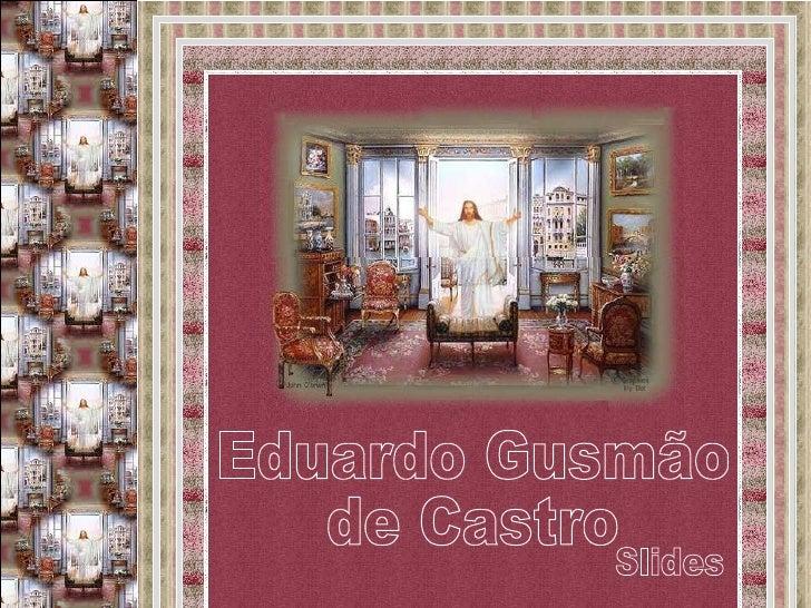 Eduardo Gusmão de Castro Slides