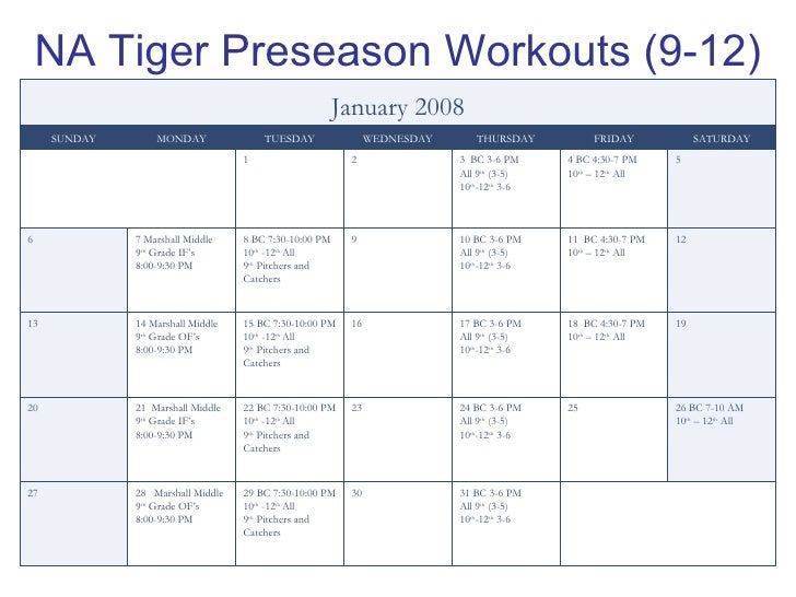 NA Tiger Preseason Workouts (9-12) 31 BC 3-6 PM All 9 th  (3-5) 10 th -12 th  3-6 30 29 BC 7:30-10:00 PM 10 th  -12 th  Al...