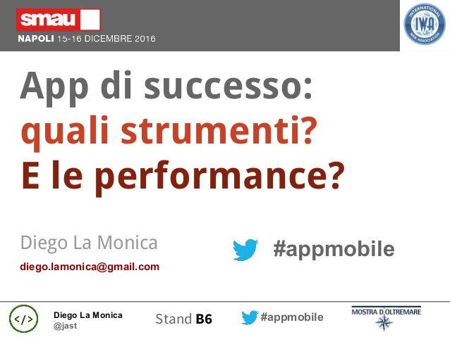 Diego La Monica @jast #appmobileStand B6 App di successo: quali strumenti? E le performance? #appmobileDiego La Monica die...