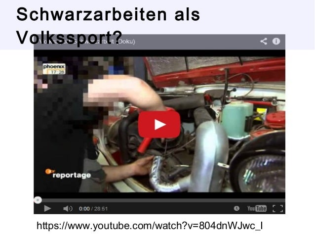 Schwarzarbeiten als  Volkssport?  https://www.youtube.com/watch?v=804dnWJwc_I