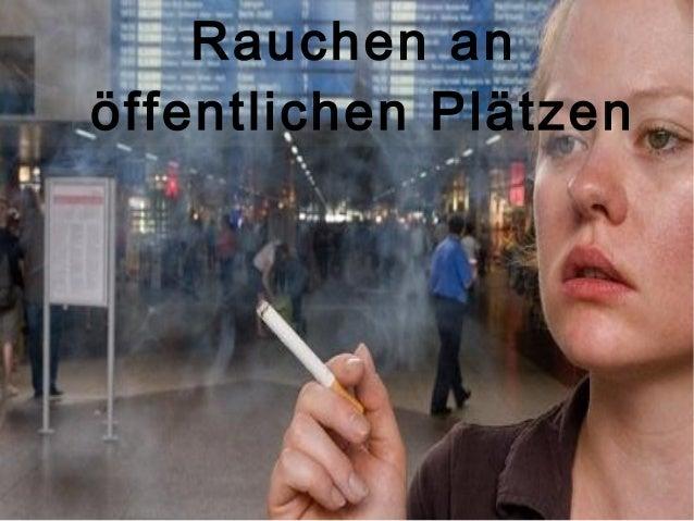 Rauchen an  öffentlichen Plätzen