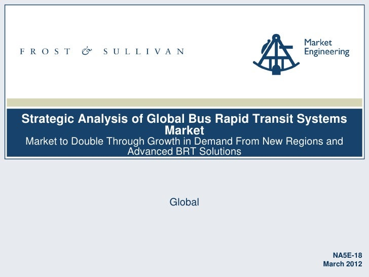 Strategic Analysis of Global Bus Rapid Transit Systems                         MarketMarket to Double Through Growth in De...