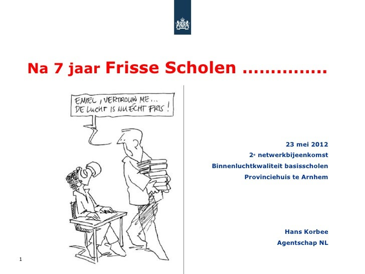 Na 7 jaar Frisse Scholen …….……..                                           23 mei 2012                                 2e ...
