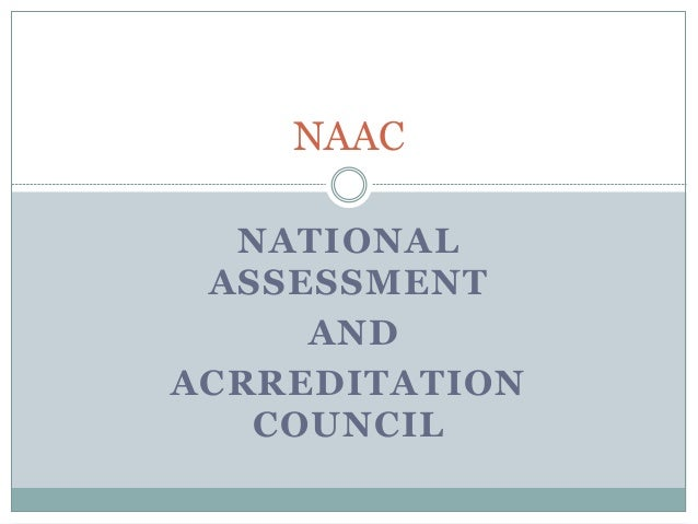 NATIONAL ASSESSMENT AND ACRREDITATION COUNCIL NAAC