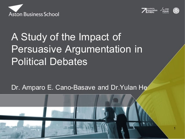 A Study of the Impact of Persuasive Argumentation in Political Debates Dr. Amparo E. Cano-Basave and Dr.Yulan He 1