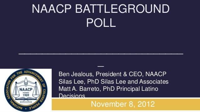 NAACP BATTLEGROUND         POLL____________________________              _      Ben Jealous, President & CEO, NAACP      S...