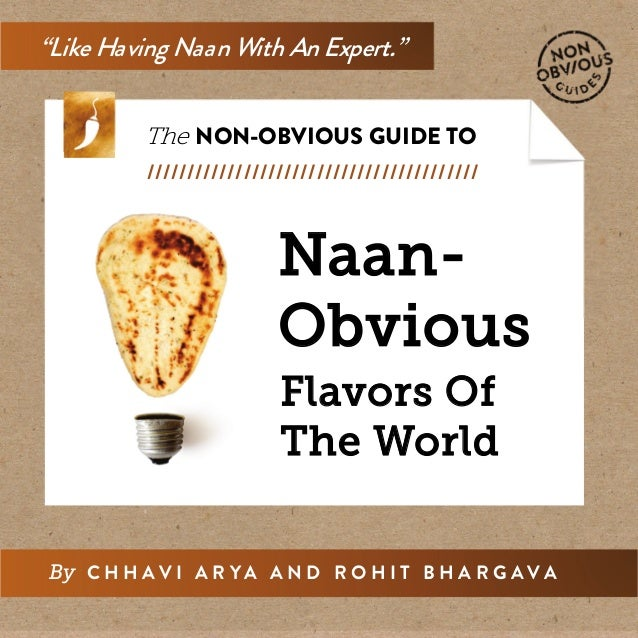 "Naan- Obvious ""Like Having Naan With An Expert."" The NON-OBVIOUS GUIDE TO ///////////////////////////////////////// By C H..."