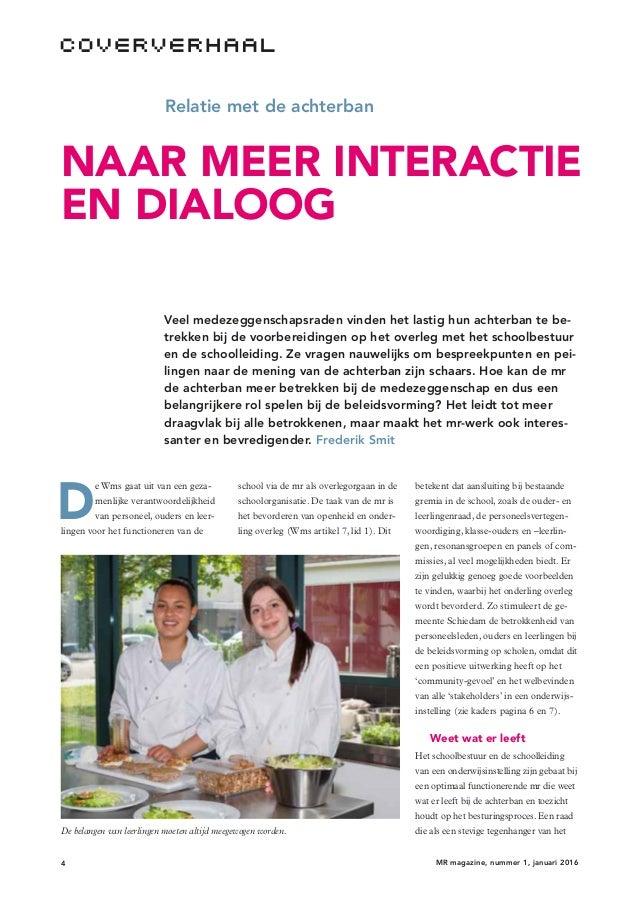 4 MR magazine, nummer 1, januari 2016 Relatie met de achterban NAAR MEER INTERACTIE EN DIALOOG Veel medezeggenschapsraden ...