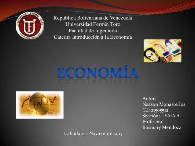 Republica Bolivariana de Venezuela Universidad Fermín Toro Facultad de Ingeniería Cátedra Introducción a la Economía  Auto...