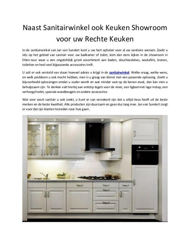 Naast Sanitairwinkel ook Keuken Showroom voor uw Rechte Keuken  In de sanitairwinkel van Jan van Sundert kunt u uw hart op...