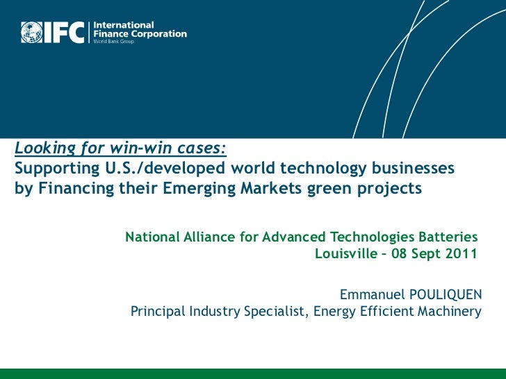 Looking for win-win cases:Supporting U.S./developed world technology businessesby Financing their Emerging Markets green p...