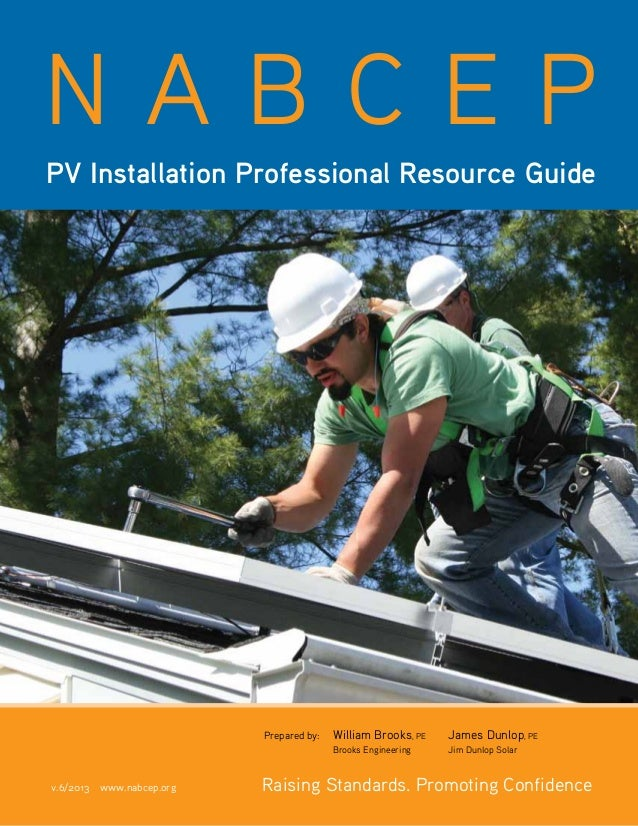 Copyright © 2013 NABCEP v. 6 NABCEP PV Installation Professional Resource Guide • 1 www.nabcep.org V.5.0 / 10.11 Prepared ...