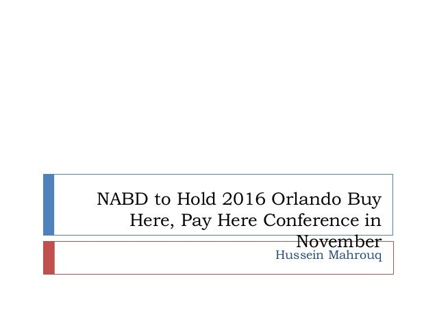 nabd to hold 2016 orlando buy here pay here conference in november. Black Bedroom Furniture Sets. Home Design Ideas