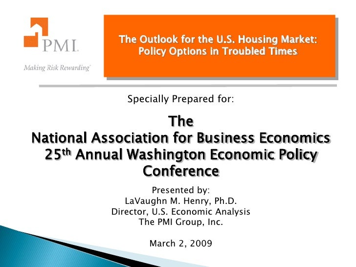 The Outlook for the U.S. Housing Market:                 Policy Options in Troubled Times                  Specially Prepa...