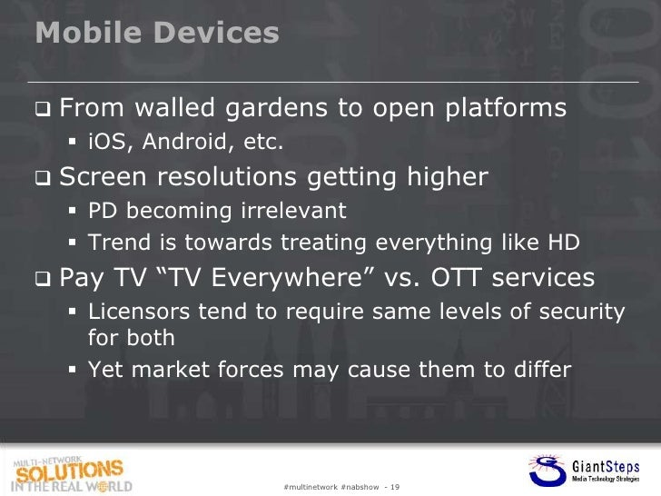 Mobile Devices   From walled gardens to open platforms     iOS, Android, etc.   Screen resolutions getting higher     ...