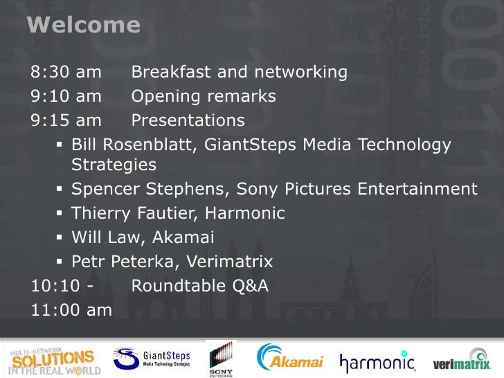 Welcome8:30 am      Breakfast and networking9:10 am      Opening remarks9:15 am      Presentations    Bill Rosenblatt, Gi...