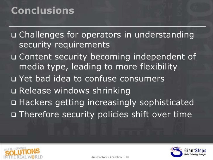 Conclusions Challenges for operators in understanding  security requirements Content security becoming independent of  m...