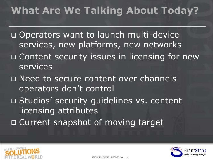 What Are We Talking About Today? Operators want to launch multi-device  services, new platforms, new networks Content se...