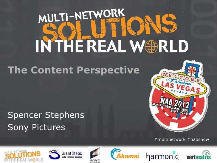 The Content PerspectiveSpencer StephensSony Pictures                          #multinetwork #nabshow