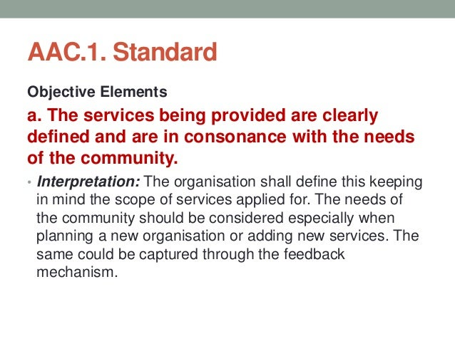 AAC.1. Standard b. The defined services are prominently displayed. • Interpretation: The services so defined should be dis...