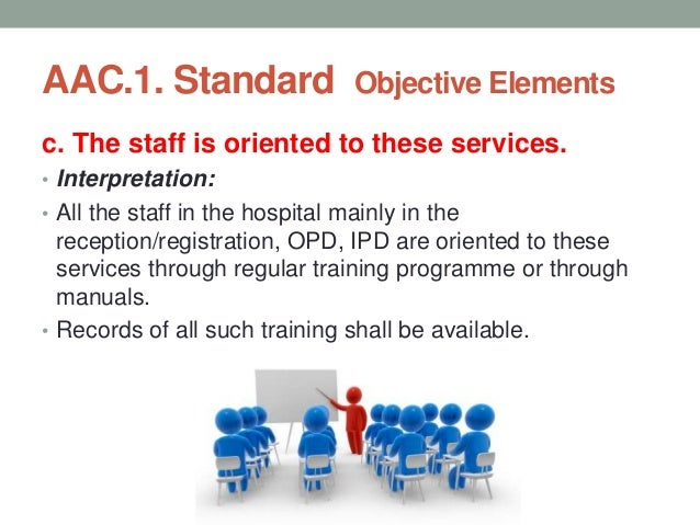 AAC.2. The organisation has a well-defined registration and admission process. • Objective Elements a. Documented policies...