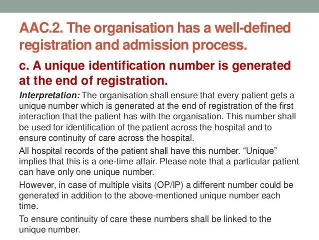 AAC.2. The organisation has a well-defined registration and admission process. d. Patients are accepted only if the organi...