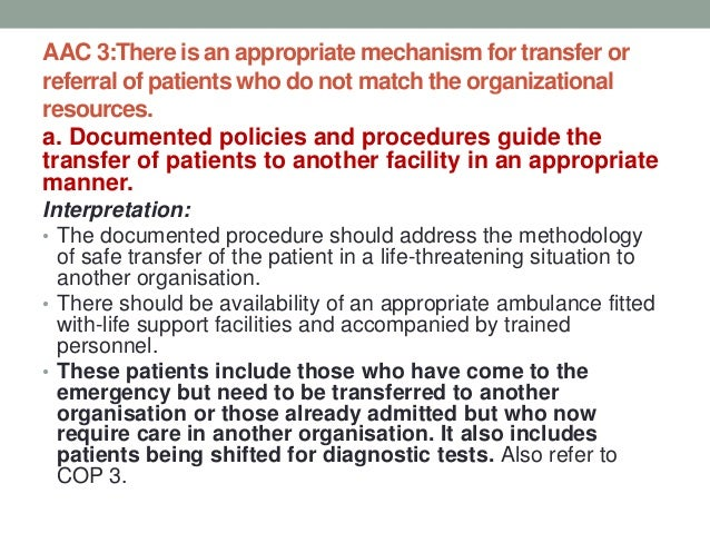 AAC 3:There is an appropriate mechanism for transfer or referral of patients who do not match the organizational resources...