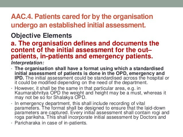 AAC.4. Patients cared for by the organisation undergo an established initial assessment. b. The organisation determines wh...