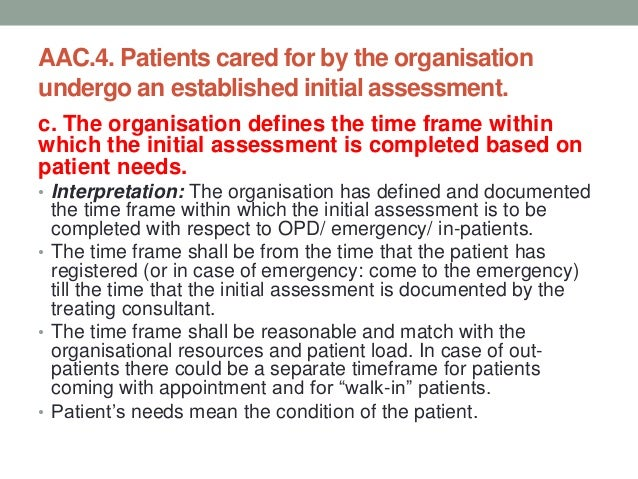 AAC.4. Patients cared for by the organisation undergo an established initial assessment. d. The initial assessment for in-...