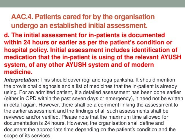 AAC.4. Patients cared for by the organisation undergo an established initial assessment. e. Initial assessment includes sc...