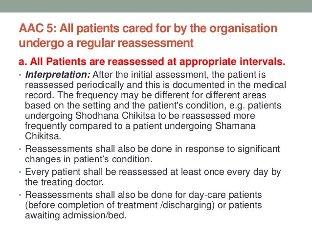 AAC 5: All patients cared for by the organisation undergo a regular reassessment b. Out-patients are informed of their nex...